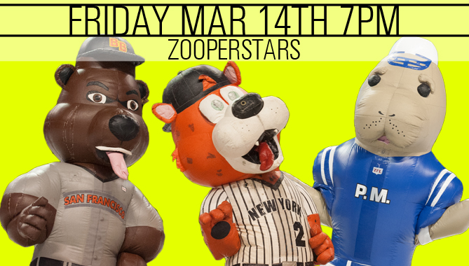 ZOOperstars! - Friday March 14 @ 7 p.m.