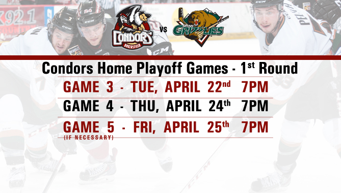 Condors vs. Utah Grizzlies – Playoffs open this week!