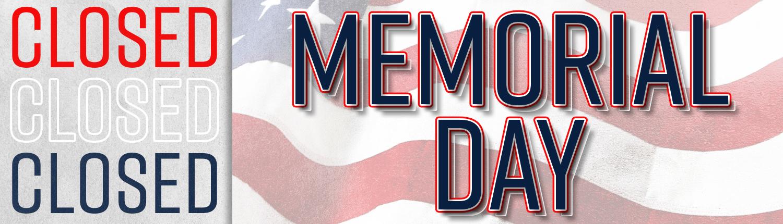 2019_05_27_Closed Memorial Day